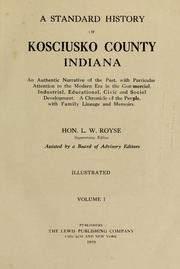 Cover of: A standard history of Kosciusko County, Indiana by Lemuel W. Royse