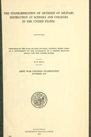 Cover of: The standardization of methods of military instruction at schools and colleges in the United States. | United States. Army War College, Washington, D.C.