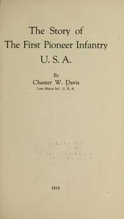 Cover of: The story of the First Pioneer Infantry, U.S.A. | Chester W Davis