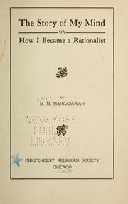 Cover of: The story of my mind; or, How I became a rationalist | M. M. Mangasarian