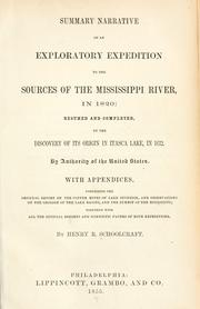Cover of: Summary narrative of an exploratory expedition to the sources of the Mississippi River, in 1820 | Henry Rowe Schoolcraft