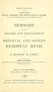 Summary of the history and development of mediaeval and modern European music by C. Hubert H. Parry
