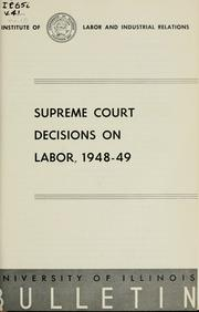 Cover of: Supreme Court decisions on labor, 1948-49 | Betty Jane Swoboda