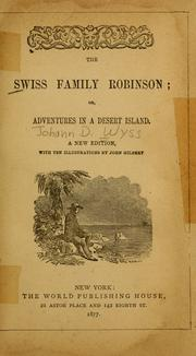 Cover of: The Swiss Family Robinson: Or Adventures In A Desert Island