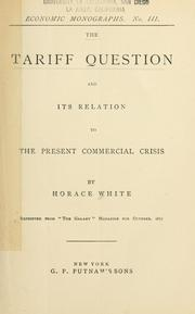 Cover of: The tariff question and its relation to the present commercial crisis