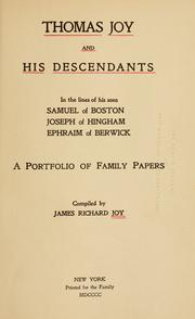 Cover of: Thomas Joy and his descendants in the lines of his sons Samuel of Boston, Joseph of Hingham, Ephraim of Berwick