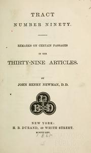 Cover of: Tract number ninety: remarks on certain passages in the Thirty-nine articles.