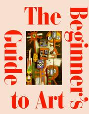 Cover of: The beginner's guide to art