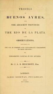 Cover of: Travels in Buenos Ayres, and the adjacent provinces of the Rio de la Plata