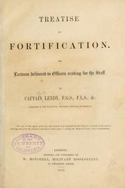 Cover of: Treatise on fortification, or, Lectures delivered to officers reading for the staff | A.F Lendy