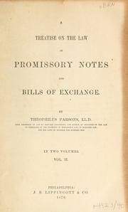 A treatise on the law of promissory notes and bills of exchange by Parsons, Theophilus