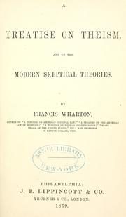Cover of: A treatise on theism, and on the modern skeptical theories
