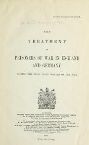 Cover of: The treatment of prisoners of war in England and Germany during the first eight months of the war
