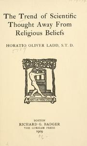 Cover of: The trend of scientific thought away from religious beliefs | Horatio O. Ladd