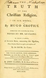 Cover of: The truth of the Christian religion. | Hugo Grotius