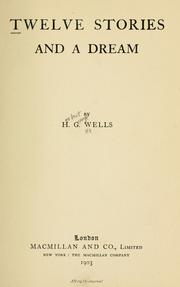 Cover of: Twelve stories and a dream | H. G. Wells