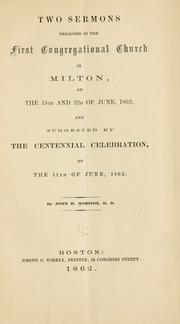 Cover of: Two sermons preached in the First Congregational church in Milton, on the 15th and 22d of June, 1862