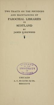 Cover of: Two tracts on the founding and maintaining of parochial libraries in Scotland by Kirkwood, James