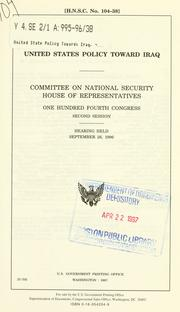 United States policy toward Iraq by United States. Congress. House. Committee on National Security.