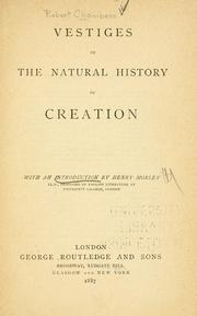 Cover of: Vestiges of the natural history of creation. | Robert Chambers