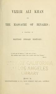 Cover of: Vizier Ali Khan; or, The massacre of Benares: a chapter in British Indian history ..
