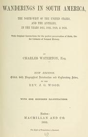 Cover of: Wanderings in South America, the north-west of the United States and the Antilles in the years 1812, 1816, 1820 & 1824 | Charles Waterton