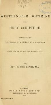 Cover of: Westminster doctrine anent holy scripture by Robert Howie
