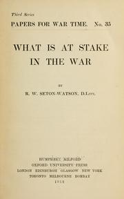 Cover of: What is at stake in the war | R. W. Seton-Watson