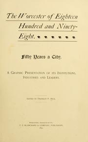 Cover of: The Worcester of eighteen hundred and ninety-eight. by Franklin P. Rice
