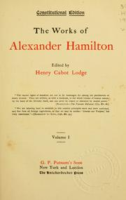 The works of Alexander Hamilton by Alexander Hamilton
