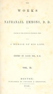 Cover of: The works of Nathanael Emmons, D.D