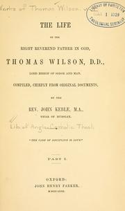 Cover of: The works of the right reverend father in God, Thomas Wilson, D.D., Lord Bishop of Sodor and Man
