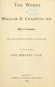 Cover of: The works of William E. Channing, D.D. | William Ellery Channing