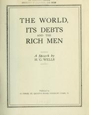 Cover of: The world, its debts and the rich men: A speech