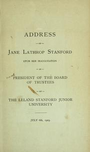 Address of Jane Lathrop Stanford upon her inauguration as president of the Board of Trustees of the Leland Stanford Junior University.