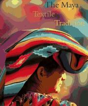Cover of: The Maya textile tradition