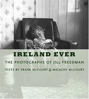 Cover of: Ireland Ever: The Photographs of Jill Freedman