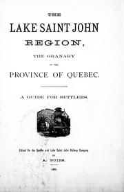 Cover of: The Lake St. John region: the granary of the province of Quebec : a guide for settlers