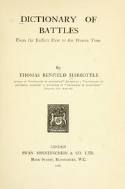 Cover of: Dictionary of battles from the earliest date to the present time | Thomas Benfield Harbottle
