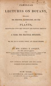 Cover of: Familiar lectures on botany | Phelps, Lincoln Mrs.