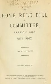 Cover of: The Home rule bill in committee, session, 1893. by Irish Unionist Alliance.