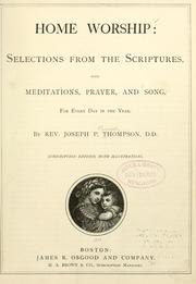Cover of: Home worship: selections from the Scriptures with meditations, prayer and song for every day in the year