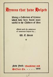 Cover of: Hymns that have helped: being a collection of hymns which have been found most useful to the children of men