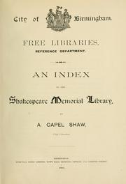 An index to the Shakespeare memorial library by Birmingham (England). Public Libraries. Shakespeare Memorial Library