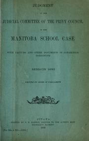 Cover of: Judgment of the Judicial Committee of the Privy Council in the Manitoba school case with factums and other documents in connection therewith. | Great Britain. Privy Council. Judicial Committee