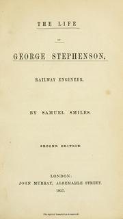Cover of: The life of George Stevenson, railway engineer | Samuel Smiles