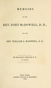 Cover of: Memoirs of the Rev. John McDowell, D.D: and the Rev. William A. McDowell, D.D.