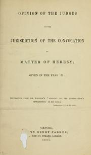 Cover of: Opinion of the judges on the jurisdiction of the convocation in matter of heresy