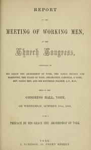 Cover of: Report of the meeting of working men, at the Church Congress | Church Congress (1866 York)