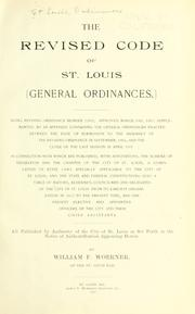 Cover of: The revised code of St. Louis (General ordinances) | Saint Louis (Mo.)